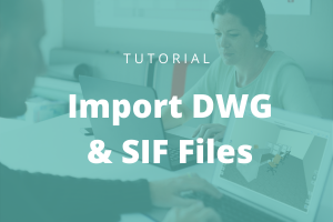 Read more about the article Importing DWG & SIF Files into KITS